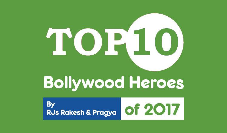 Top 10 Bollywood Heroes of 2017