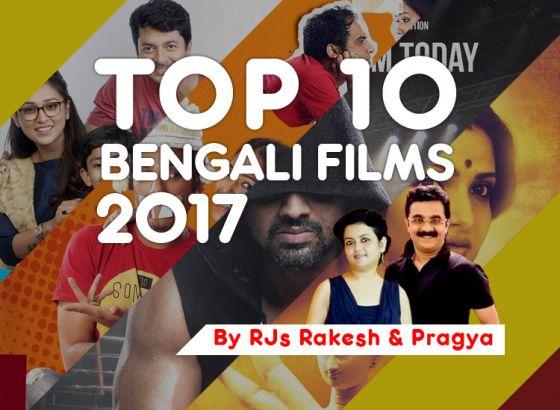Top 10 Bengali Films of 2017