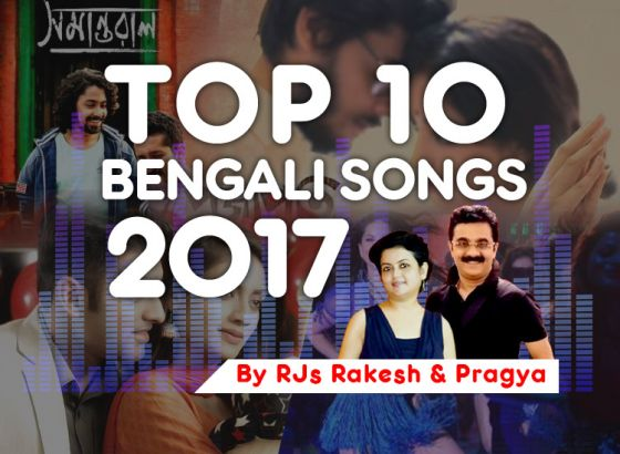 Top 10 Bengali Songs of 2017