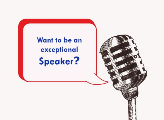 Be an exceptional speaker