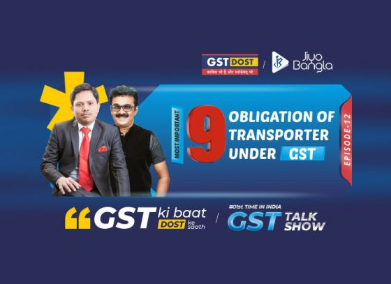GST Ki Baat, Dost Ke Saath | Episode 12 | 9 obligation of transporter under GST | Jiyo Bangl